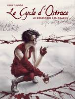 4, Le Cycle d'Ostruce - Tome 4 - DESESPOIR DES DRACKS (LE)