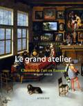 LE GRAND ATELIER. CHEMINS DE L'ART EN EUROPE (VE - XVIIIEME SIECLES), chemins de l'art en Europe, Ve-XVIIIe