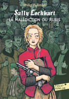Sally Lockhart, I : La malédiction du rubis