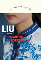 Un parfum de corruption, Roman