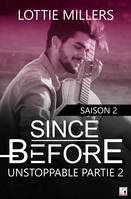 Since Before - Saison 2 Partie 2