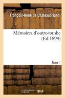 Mémoires d'outre-tombe. Tome 1