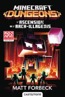 Minecraft officiel, T6 : Minecraft Dungeons - L'Ascension de l'Arch-illageois, L'ascension de l'arch-illageois