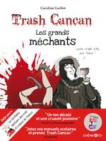 Trash Cancan, les grands méchants