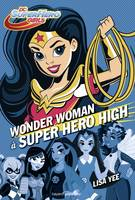 DC Super Hero Girls, Tome 01, Wonder Woman à Super Hero High