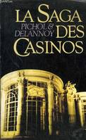 La saga des casinos