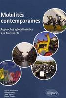 MOBILITES CONTEMPORAINES. APPROCHES GEOCULTURELLES DES TRANSPORTS, approches géoculturelles des transports