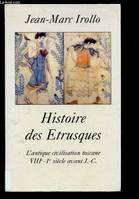 HISTOIRE DES ETRUSQUES : L'aNTIQUE CIVILISATION TOSCANE VIIIe - Ier SIECLE AVANT J.-C. (DOCUMENTAIRE), l'antique civilisation toscane, VIIIe-Ier siècle av. J.C.