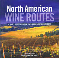 North American Wine Routes, A travel guide to wines & vines, from Napa to Nova Scotia