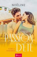 Passion d'été - Tome 3, Ensemble