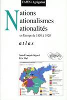 NATIONS, NATIONALISME ET NATIONALITES EN EUROPE DE 1850 A 1920 - ATLAS, atlas