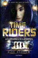 Time Riders, Tome 7, Les brumes de Londres