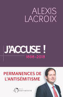 J'accuse ! / 1898-2018 : permanences de l'antisémitisme