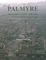 Palmyre, transformations urbaines
