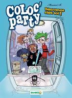 Coloc' party, 1, Coloc party - tome 1 - Bienvenue chez toi !
