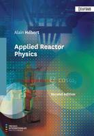 Applied Reactor Physics Second edition, Second edition