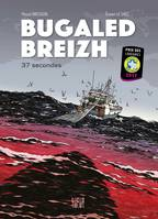 Bugaled Breizh, 37 secondes