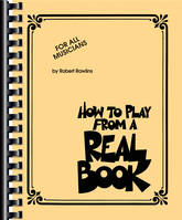 How To Play From A Real Book, For all Musicians