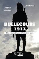 Bullecourt 1917, The Remenbrance of soldiers past