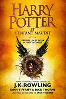 Harry Potter et l'Enfant Maudit - Parties Un et Deux, Le texte officiel de la production originale du West End (Londres)