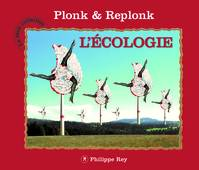 La belle collection de Plonk et Replonk, L'écologie