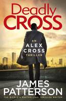 Deadly Cross, (Alex Cross 28)