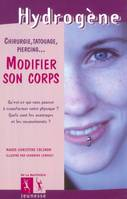 MODIFIER SON CORPS, chirurgie, tatouage, piercing...