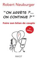 On arrête ? on continue ? Faire son bilan de couple., faire son bilan de couple