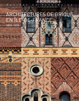Architectures de brique en Ile-de-France / 1850-1950