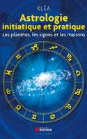 Astrologie initiatique et pratique