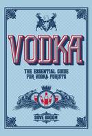 Vodka (Anglais), The Essential Guide for Vodka Purists