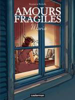 Amours fragiles., Amours fragiles (Tome 3) - Maria
