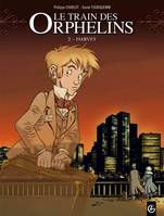 2, Le train des orphelins - volume 2 - Harvey