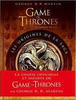 Game Of Thrones , Les origines de la saga
