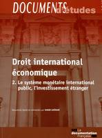 DROIT INTERNATIONAL ECONOMIQUE - LE SYSTEME MONETAIRE INTERNATIONAL PUBLIC