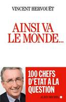Ainsi va le monde..., 100 chefs d'Etat à la question