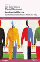 New Cannibal Markets, Globalization and Commodification of the Human Body