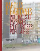 Paroles d'habitants, Portraits et paysages en quartiers populaires
