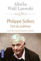 Philippe Sollers l'art du sublime, l'art du sublime