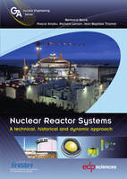 Nuclear reactor systems, A technical, historical and dynamic approach