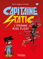 Capitaine Static T03, L'Étrange Miss Flissy