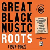 Great Black Music Roots (1927-1962) : coffret 3 cd