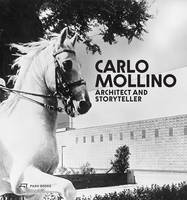 Carlo Mollino Architect and Storyteller /anglais