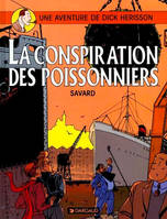 Une Aventure de Dick Hérisson., 5, DICK HERISSON T5 CONSPIRATION DES POISSONNIERS (LA)