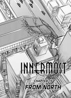 Innermost Chapitre 15, From North