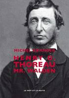 Henri D. Thoreau / Mr. Walden