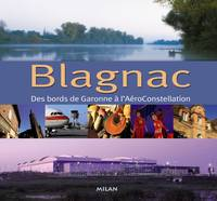 Blagnac, des bords de Garonne à l'AéroConstellation