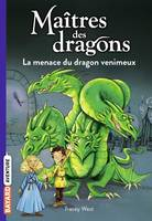 Maîtres des dragons, Tome 05, La menace du dragon venimeux