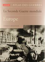 Atlas de la Seconde guerre mondiale., Europe, La Seconde Guerre mondiale / Europe