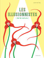Les illusionnistes (de la nature)
